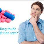 Xuất tinh sớm nên uống thuốc gì | Thuốc chữa bệnh xuất tinh sớm